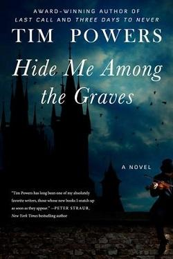 Hide Me Among the Graves by Tim Powers.jpg