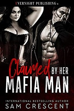 Claimed by Her Mafia Man by Sam Crescent