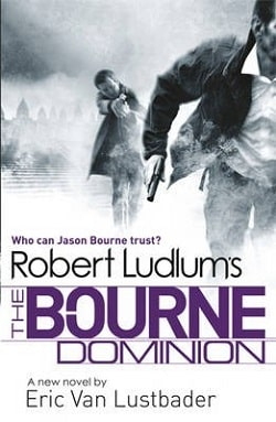 The Bourne Dominion (Jason Bourne 9) by Robert Ludlum, Eric Van Lustbader