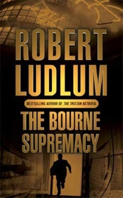 The Bourne Supremacy (Jason Bourne 2) by Robert Ludlum