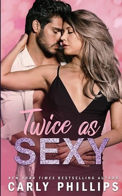 Twice as Sexy (The Sexy 2) by Carly Phillips