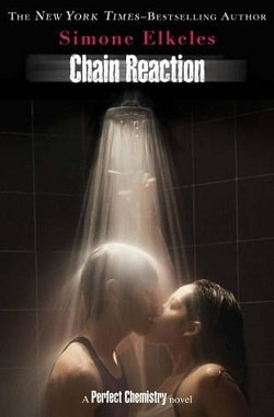 Chain Reaction (Perfect Chemistry 3) by Simone Elkeles