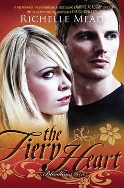 The Fiery Heart (Bloodlines 4) by Richelle Mead