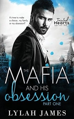The Mafia and His Obsession: Part 1 (Tainted Hearts 4) by Lylah James