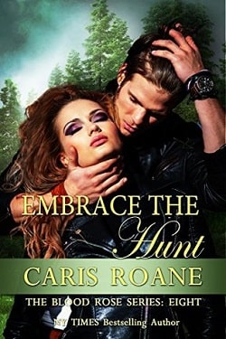 Embrace the Hunt (The Blood Rose 8) by Caris Roane